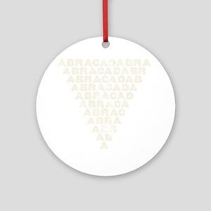 Abracadabra [light inverted pyramid Round Ornament